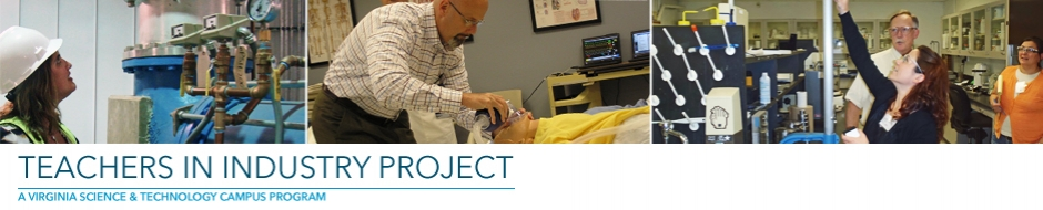 Teachers in Industry Project - A Virginia Science & Technology Campus Program